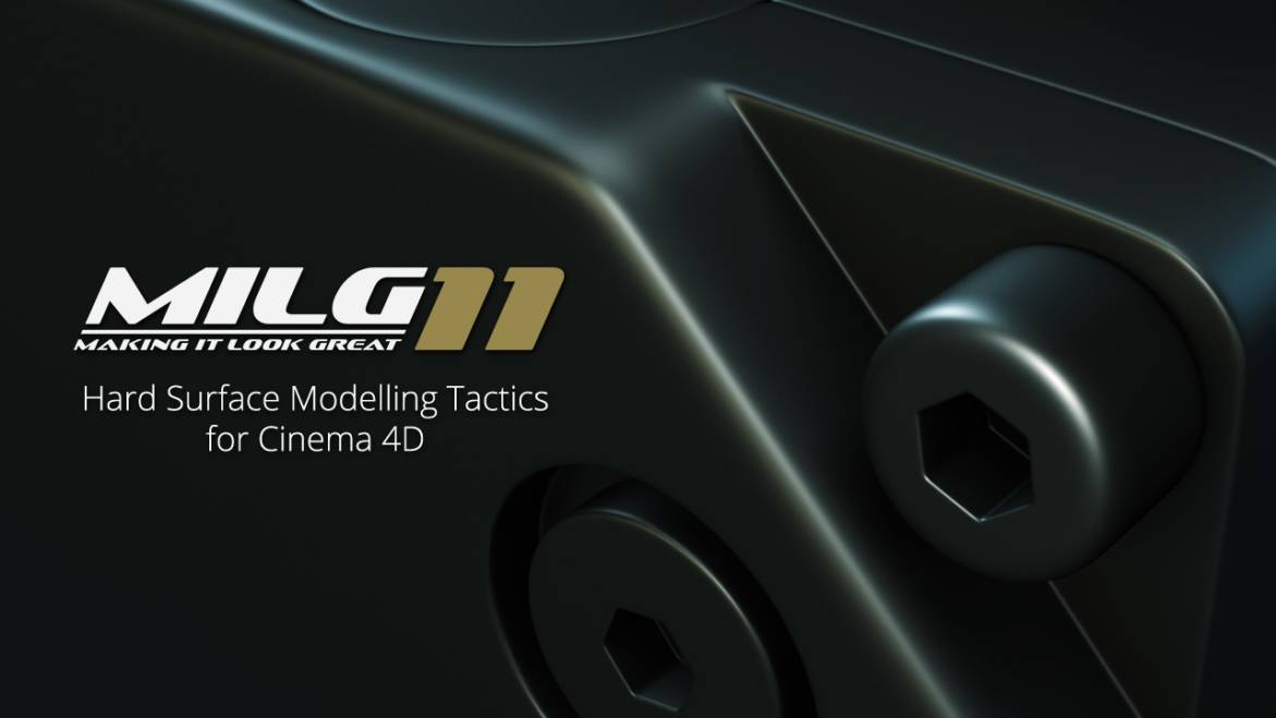 新手必备:Cinema 4D 硬表面建模策略教程MILG11 ~ MotionWorks - MAKING IT LOOK GREAT 11 Hard Surface Modelling Tactics For Cinema 4D - R站|学习使我快乐! - 1
