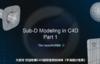 【Mr.R翻译】中文字幕 C4D《平滑细分曲面宝典》 Sub-D Modeling 超强实战建模教程 共21集